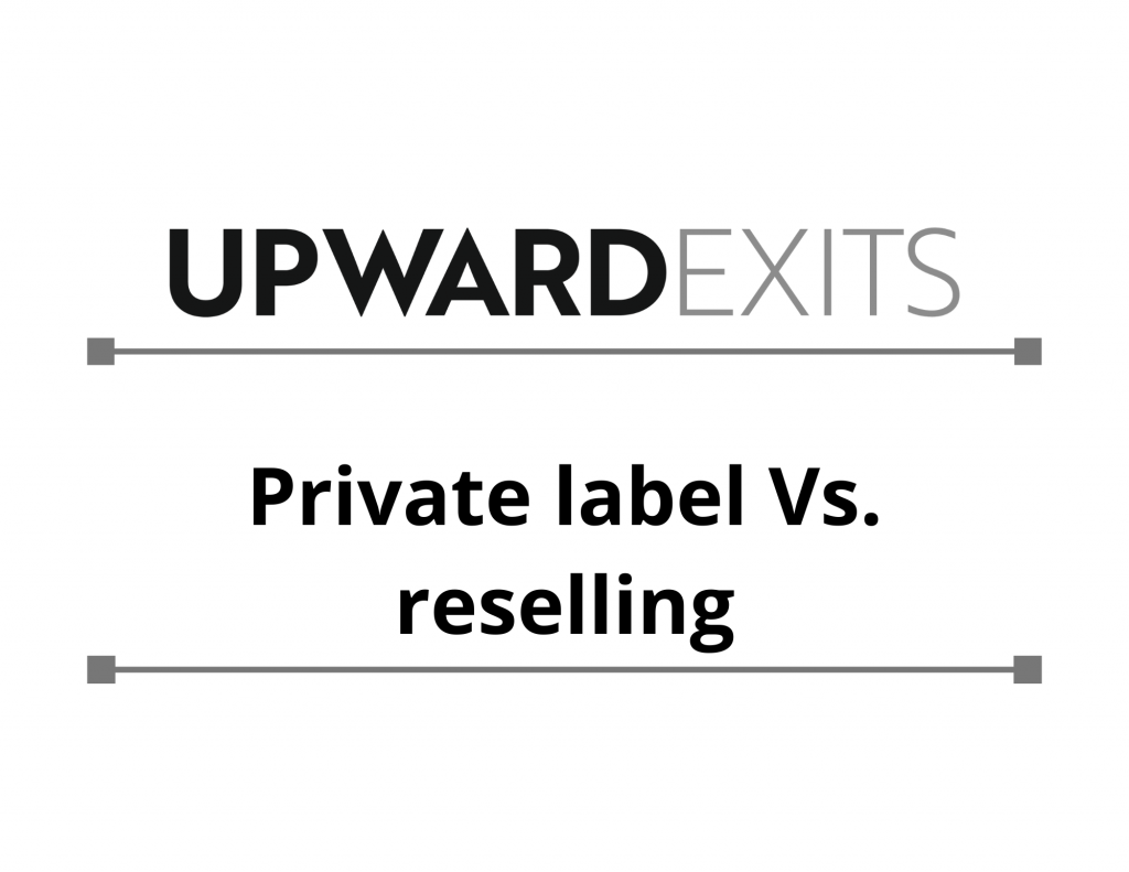 Private Label Vs. Reselling
