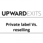 Private Label Products vs. Reselling Products
