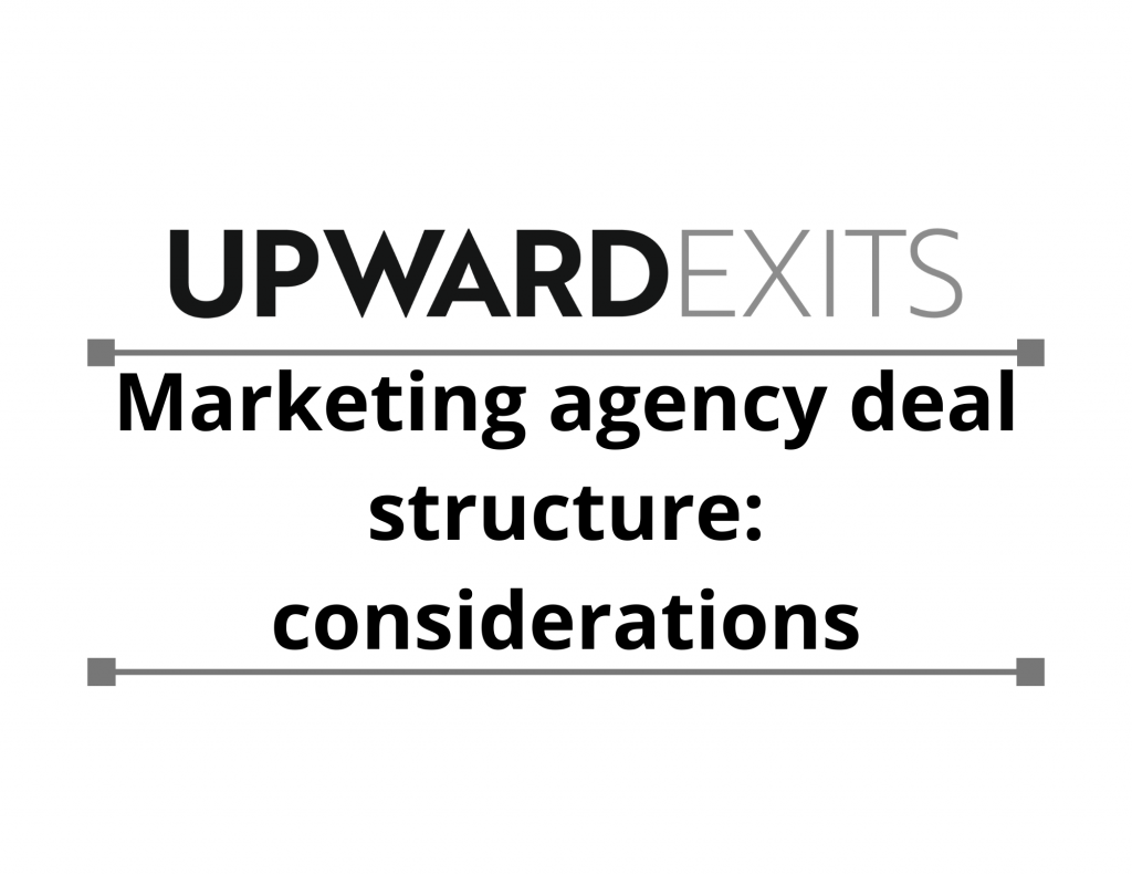 Marketing Agency Deal Structure: Considerations