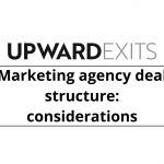 Marketing Agency Deal Structures: Considerations