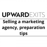 Preparing to Sell Your Marketing Agency